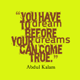 You-have-to-dream-before__quotes-by-Abdul-Kalam-79