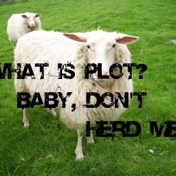 What is Plot? Baby, Don't Hurt Me.