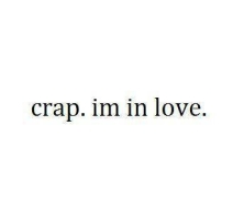 53926-Crap-Im-In-Love