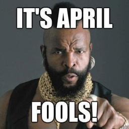 It's April, Fool