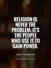 religion-is-never-the-problem-its-the-people-who-use-it-to-gain-power-quote-1